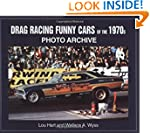 Drag Racing Funny Cars of the 1970s (...