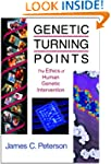 Genetic Turning Points: The Ethics of...