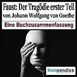 Faust: Der Tragödie erster Teil - Eine Buchzusammenfassung | Robert Sasse,Yannick Esters