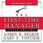 The First-Time Manager | Loren B. Belker,Gary S. Topchik