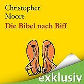 Die Bibel nach Biff. Die wilden Jugendjahre von Jesus, erzählt von seinem besten Freund | [Christopher Moore]