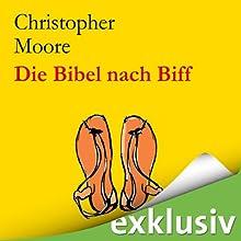 Die Bibel nach Biff: Die wilden Jugendjahre von Jesus, erzählt von seinem besten Freund (       ungekürzt) von Christopher Moore Gesprochen von: Simon Jäger