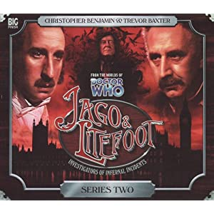 Jago and Litefoot Series 2 - Justin Richards,Mark Morris,Jonathan Morris