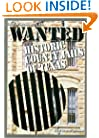 Wanted: Historic County Jails of Texas (Clayton Wheat Williams Texas Life Series)