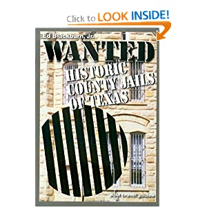 Wanted: Historic County Jails of Texas (Clayton Wheat Williams Texas Life Series) Edward A. Blackburn