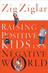 Raising Positive Kids in a Negative World (English Edition)