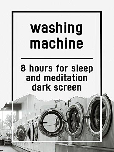 Washing machine, 8 hours for Sleep and Meditation, dark screen