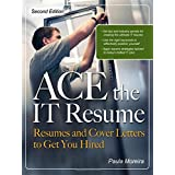 ACE the IT Resume: Resumes and Cover Letters to Get You Hired ~ Paula Moreira