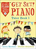 img - for Piano Tutor Book 1 (Get Set!) book / textbook / text book