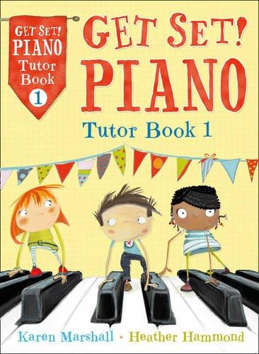 Get Set! Piano - Get Set! Piano Tutor Book 1