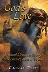 God's Love: Spiritual Liberation Through The Emancipation Of Virtue
