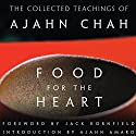 Food for the Heart: The Collected Teachings of Ajahn Chah Audiobook by Ajahn Chah Narrated by Graeme Malcolm