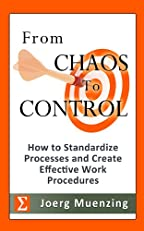 From Chaos to Control - How to Standardize Processes and Create Effective Work Procedures