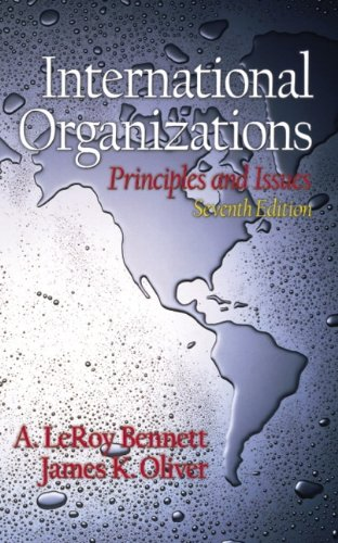 International Organizations: Principles and Issues (7th...