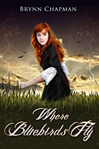 (FREE on 6/18) Where Bluebirds Fly by Brynn Chapman - http://eBooksHabit.com