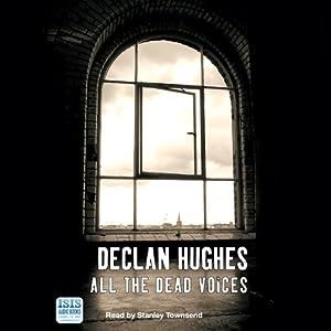 All the Dead Voices   [Declan Hughes]