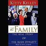 The Family: The Real Story of the Bush Dynasty | Kitty Kelley