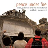 img - for Peace Under Fire: Israel, Palestine, and the International Solidarity Movement book / textbook / text book