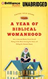A Year of Biblical Womanhood: How a Liberated Woman Found Herself Sitting on Her Roof, Covering Her Head, and Calling Her Husband Master