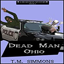 Dead Man Ohio: Dead Man Mysteries, Book 4 Audiobook by T. M. Simmons Narrated by Shelley Lynn Johnson