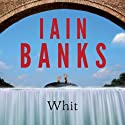 Whit (       UNABRIDGED) by Iain Banks Narrated by Helen McAlpine