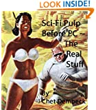 Sci-Fi Pulp Before PC - The Real Stuff Illustrated