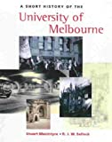 img - for A Short History of the University of Melbourne by Stuart Macintyre (2003-07-31) book / textbook / text book