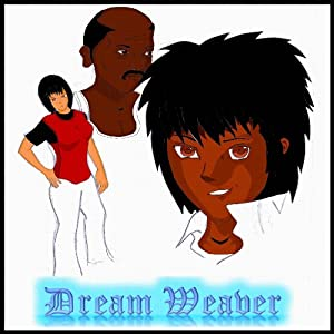 Dreamweaver: The First Five Episodes, Volume 1 | [Edwin Mwintome Bozie]