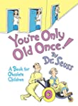 You're Only Old Once!: A Book for Obs...