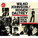 Wilko Johnson & Roger Daltrey - Going Back Home (NEW CD)