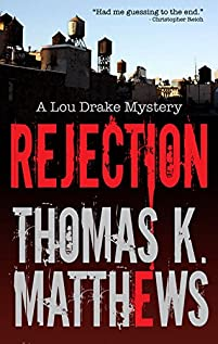 (FREE on 3/15) Rejection: Publishing Murder Mystery: A Lou Drake Mystery by Thomas K. Matthews - http://eBooksHabit.com