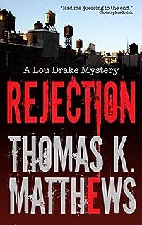 (FREE on 3/15) Rejection: Publishing Murder Mystery: A Lou Drake Mystery by Thomas K. Matthews - http://eBooksHabit.com