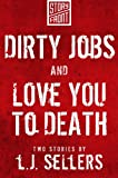 img - for Dirty Jobs and Love You to Death (Two Short Stories) book / textbook / text book