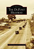 Dupont Highway, The, DE (IMG) (Images of America (Arcadia Publishing))