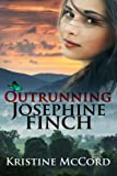 img - for Outrunning Josephine Finch book / textbook / text book