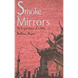Smoke and Mirrors: An Experience of China