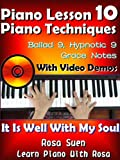 "Piano Lesson #10 - Easy Piano Technique - Ballad 9, Hypnotic 9, Grace Notes with Video Demos to ""It Is Well With My Soul"": Church Pianist Training (Learn Piano With Rosa) (English Edition)"