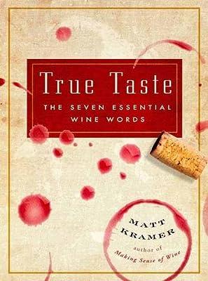 True Taste: The Seven Essential Wine Words
