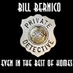 Even in the Best of Homes: Cooper Collection 037 (       UNABRIDGED) by Bill Bernico Narrated by Kevin Scollin