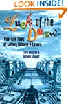 Luck of the Draw: True-Life Tales of...