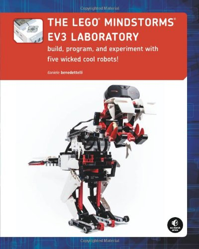 The LEGO MINDSTORMS EV3 Laboratory: Build, Program, and Experiment with Five Wicked Cool Robots! from No Starch Press