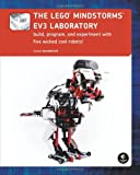 The LEGO® MINDSTORMS® EV3 Laboratory: Build, Program, and Experiment with Five Wicked Cool Robots!