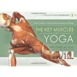 Key Muscles of Yoga: Your Guide to Functional Anatomy in Yoga (Scientific Keys): 1
