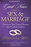 Good News About Sex & Marriage (Revised Edition): Answers to Your Honest Questions about Catholic Teaching