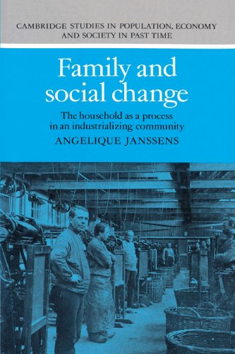 Family and Social Change: The Household as a Process in an Industrializing Community (Cambridge Studies in Population, Economy and Society in Past Time)