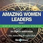 Amazing Women Leaders - Volume 1: Inspirational Stories | Charles Margerison,Frances Corcoran (general editor),Emma Braithwaite (editorial coordinator)