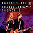 Roxette Live Travelling the Wo