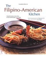 The Filipino American Kitchen: Traditional Recipes, Contemporary Flavors