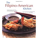 The Filipino-American Kitchen: Traditional Recipes, Contemporary Flavors ~ Jennifer M. Aranas