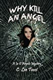 img - for Why Kill An Angel? (A Jo D'Angelo Murder Mystery Book 1) book / textbook / text book